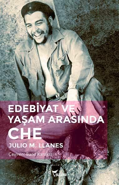 'Edebiyat ve yaşam arasında Che'
